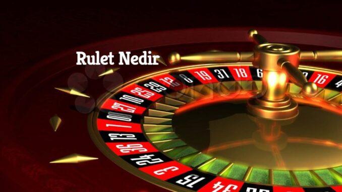Rulet Nedir